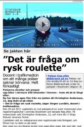 Läs Aftonbladets suveräna och avslöjande artikel. Och se polisens egen videoinspelning!